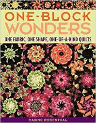 One-Block Wonders: One Fabric, One Shape, One-of-a-Kind Quilts