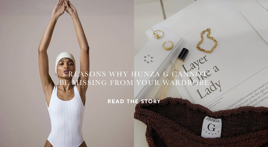 5 REASONS WHY HUNZA G SWIMWEAR CANNOT BE MISSING FROM YOUR WARDROBE