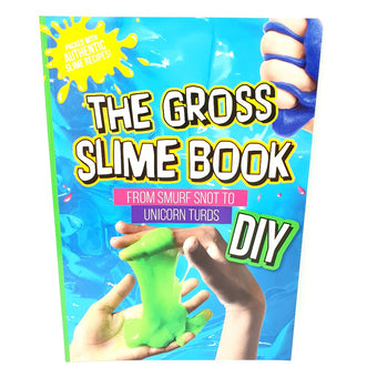 The Gross BIG Slime Book