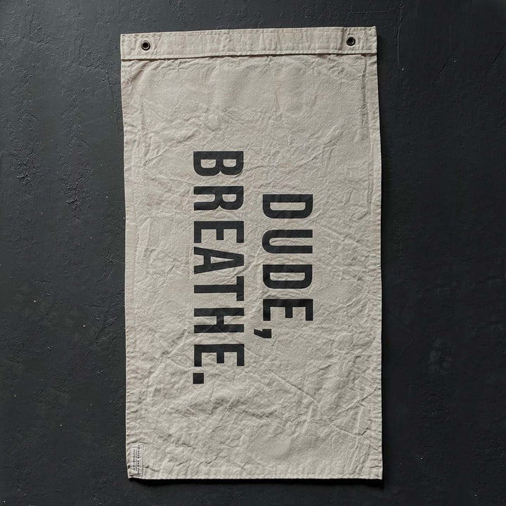 Pointer & Pine - Dude, Breathe Wall Flag