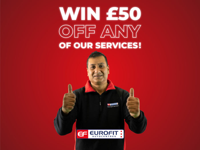 Win a £50 voucher to spend at Eurofit Autocentres