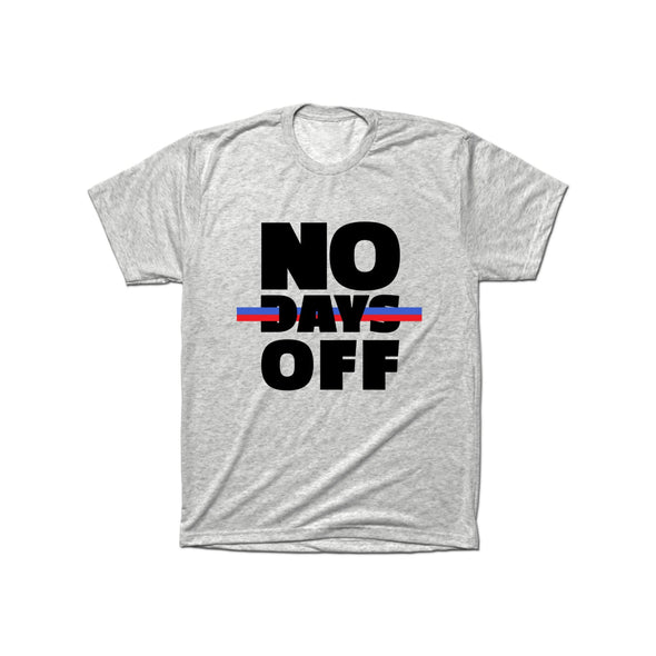 No Days Off T-Shirt - whistlesports