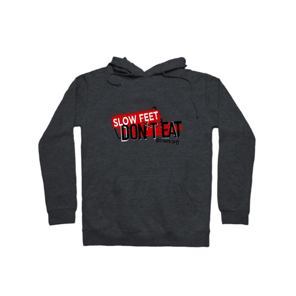 Slow Feet Don't Eat Pullover Hoodie - whistlesports
