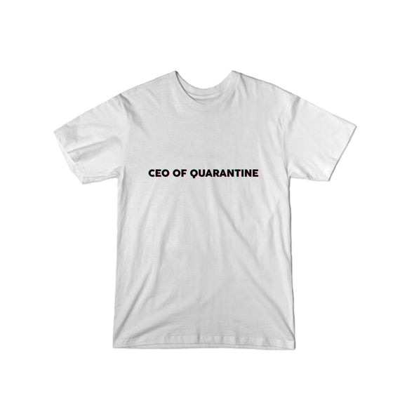 CEO of Quarantine T-Shirt
