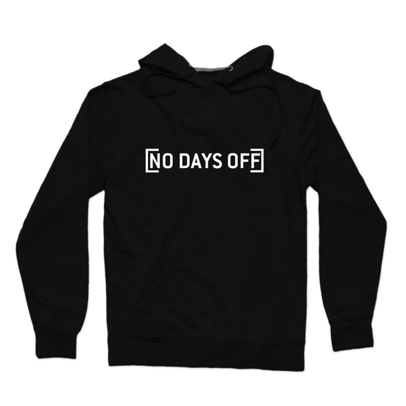 No Days Off Hoodie - whistlesports
