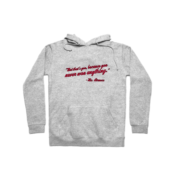 "MJ ""You Never Won Anything"" Hoodie - whistlesports"