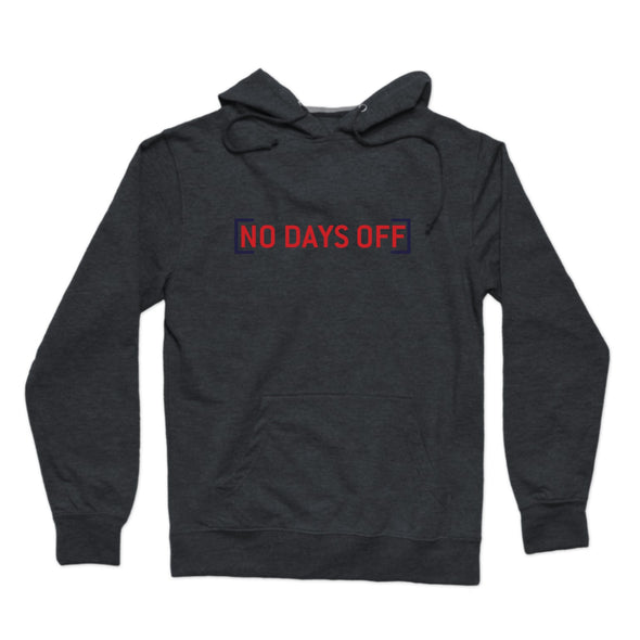 No Days Off Pullover Hoodie - whistlesports