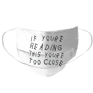 If You're Reading This You're Too Close Mask - whistlesports