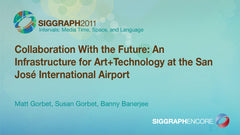 Collaboration With the Future: An Infrastructure for Art+Technology at the San Jose International Airport