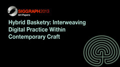 Hybrid Basketry: Interweaving Digital Practice Within Contemporary Craft