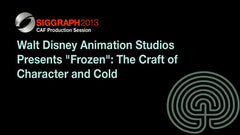 "Walt Disney Animation Studios Presents ""Frozen"": The Craft of Character and Cold"