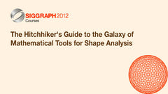 The Hitchhiker's Guide to the Galaxy of Mathematical Tools for Shape Analysis