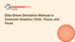 Data-Driven Simulation Methods in Computer Graphics: Cloth, Tissue, and Faces