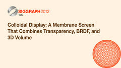 Colloidal Display: A Membrane Screen That Combines Transparency, BRDF, and 3D Volume