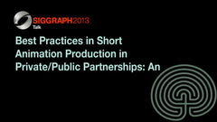 Best Practices in Short Animation Production in Private/Public Partnerships: An Agile Approach