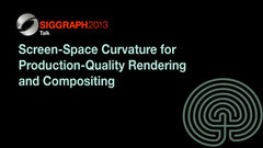 Screen-Space Curvature for Production-Quality Rendering and Compositing