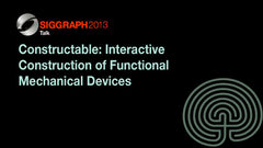 Constructable: Interactive Construction of Functional Mechanical Devices