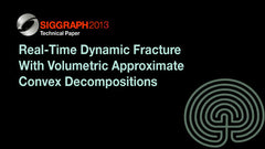 Real-Time Dynamic Fracture With Volumetric Approximate Convex Decompositions