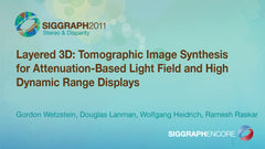 Layered 3D: Tomographic Image Synthesis for Attenuation-Based Light Field and High Dynamic Range Displays