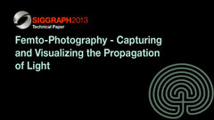 Femto-Photography - Capturing and Visualizing the Propagation of Light
