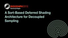 A Sort-Based Deferred Shading Architecture for Decoupled Sampling
