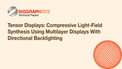 Tensor Displays: Compressive Light-Field Synthesis Using Multilayer Displays With Directional Backlighting