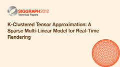 K-Clustered Tensor Approximation: A Sparse Multi-Linear Model for Real-Time Rendering
