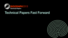 Technical Papers Fast Forward