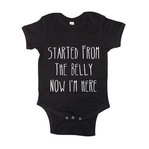 Started From The Belly Now I'm Here | 6-18M