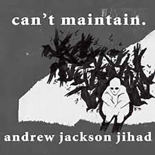 Andrew Jackson Jihad - Can't Maintain - LP