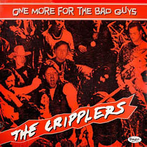 The Cripplers - One More For The Bad Guys - LP