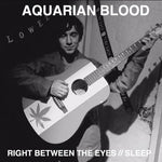 Aquarian Blood - Right Between Your Eyes - 7""
