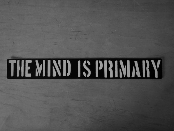 The Mind is Primary Sticker