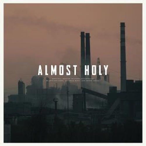 Almost Holy : OST (Atticus Ross, Leopold Ross, Bobby Krlic)