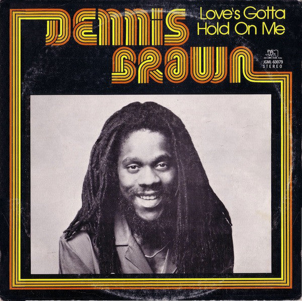 Dennis Brown - Love's Gotta Hold On Me