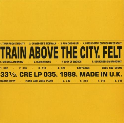 Felt - Train Above the City