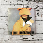 Brilliant Corners - Why Do You Have To Go Out With Him When You Could Go Out With Me
