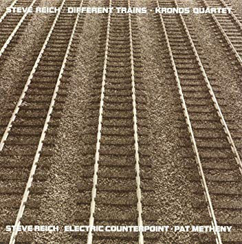 Steve Reich - Different Trains/Electronic Counterpoint