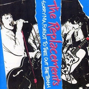 The Replacements - Sorry Ma...