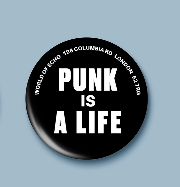 Punk Is A Life Badge