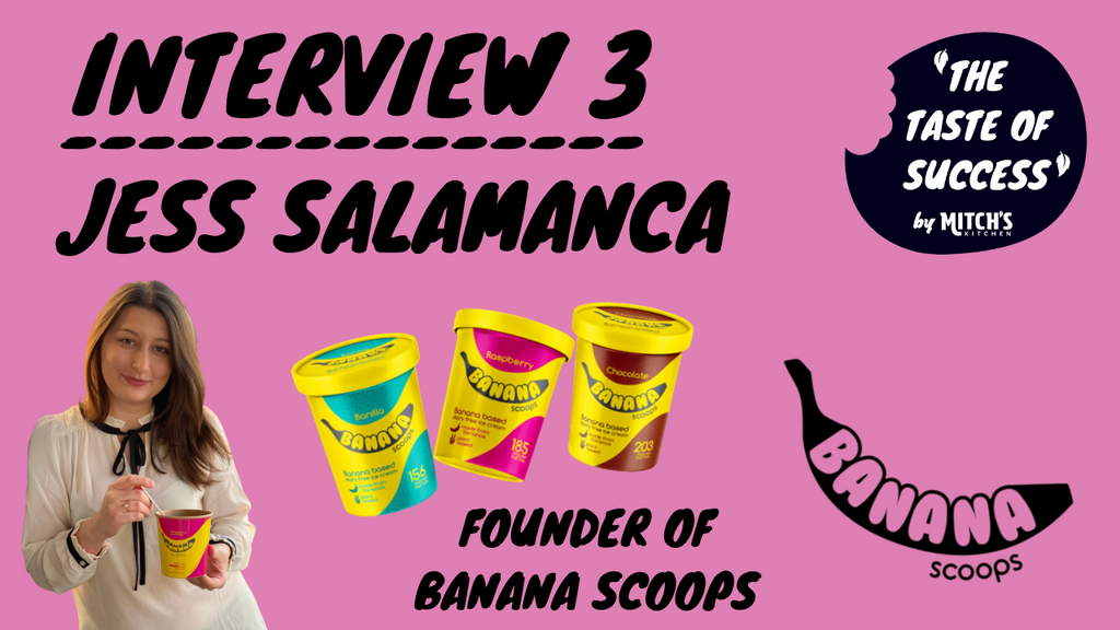 #TheTasteOfSucess Episode 3 - Jess Salamanca: Founder of Banana Scoops