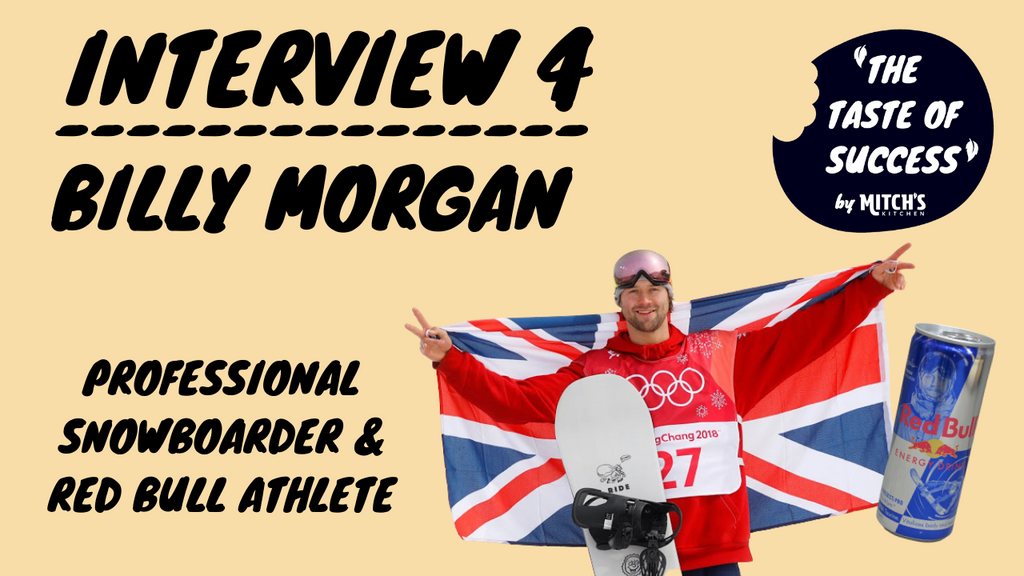 #TheTasteOfSucess Episode 4 - Billy Morgan: Pro Snowboarder & Red Bull Athlete
