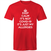 Keep Calm, It's Not Coronavirus, It's Just My Allergies T-shirt