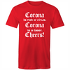 Corona is not a Virus, Corona is a Beer, Cheers! T-shirt