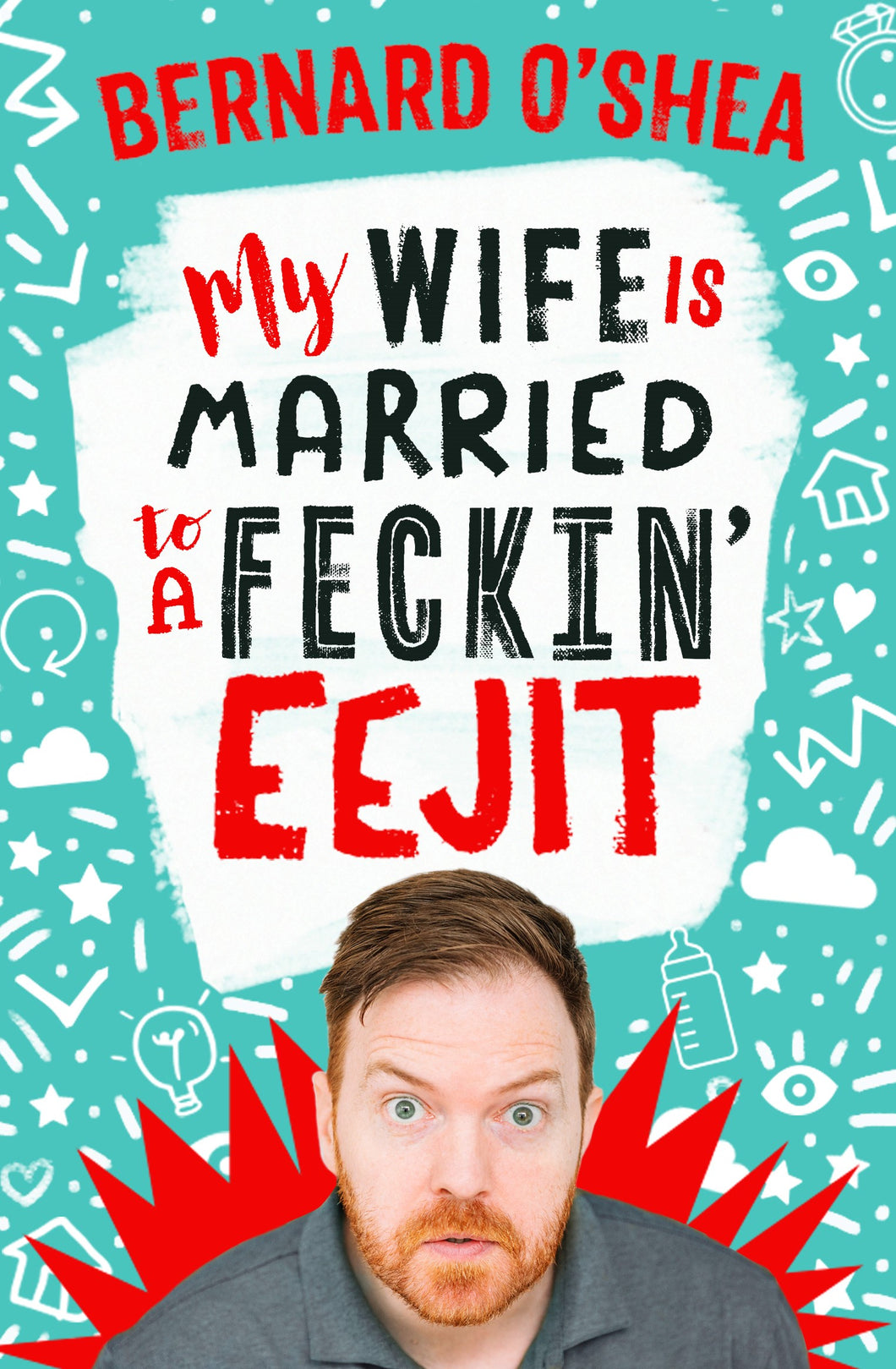 My Wife is Married to a Feckin' Eejit - Wednesday, 16th October