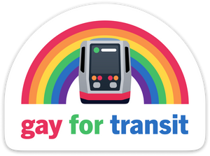 Gay for Transit Sticker – Muni Metro