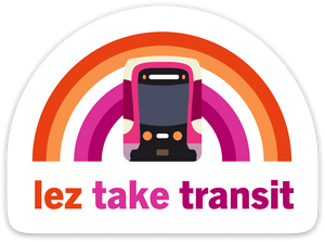 Lez Take Transit Sticker – Muni Metro