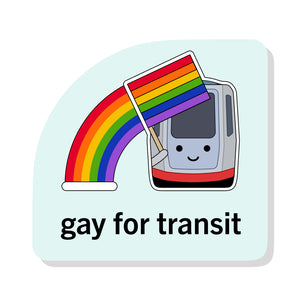 Gay for Transit Sticker: Muni Metro