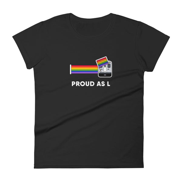 Proud as L Shirt: Women's