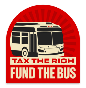 TAX THE RICH FUND THE BUS sticker